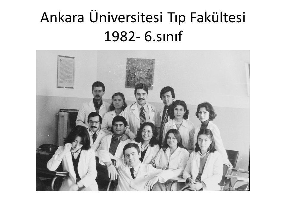 Ankara Üniversitesi Tıp Fakültesi 1982- 6.sınıf