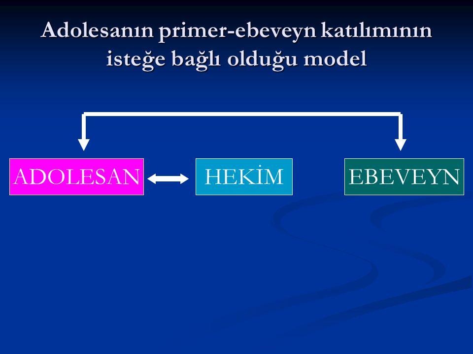 Adolesanın primer-ebeveyn katılımının isteğe bağlı olduğu model