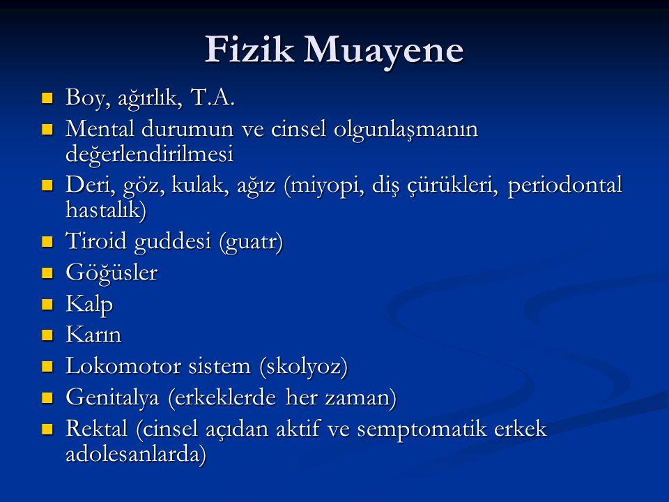 Fizik Muayene Boy, ağırlık, T.A.