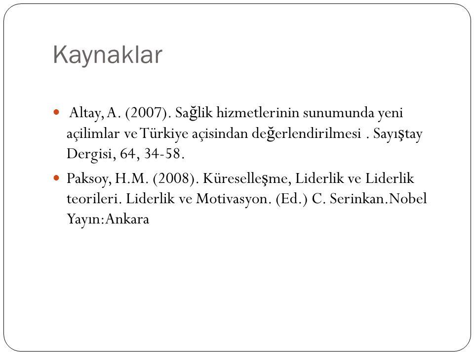 Kaynaklar Altay, A. (2007). Sağlik hizmetlerinin sunumunda yeni açilimlar ve Türkiye açisindan değerlendirilmesi . Sayıştay Dergisi, 64, 34-58.