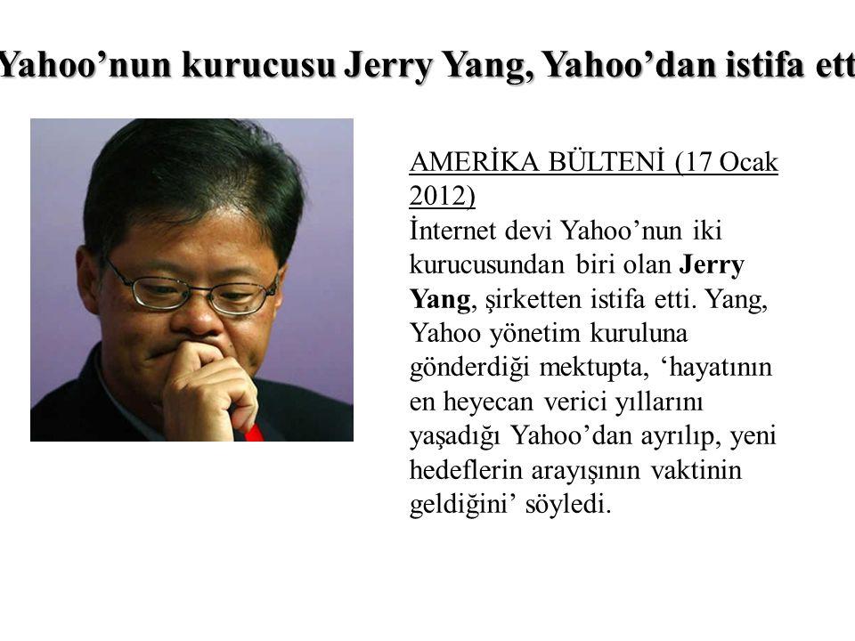 Yahoo'nun kurucusu Jerry Yang, Yahoo'dan istifa etti