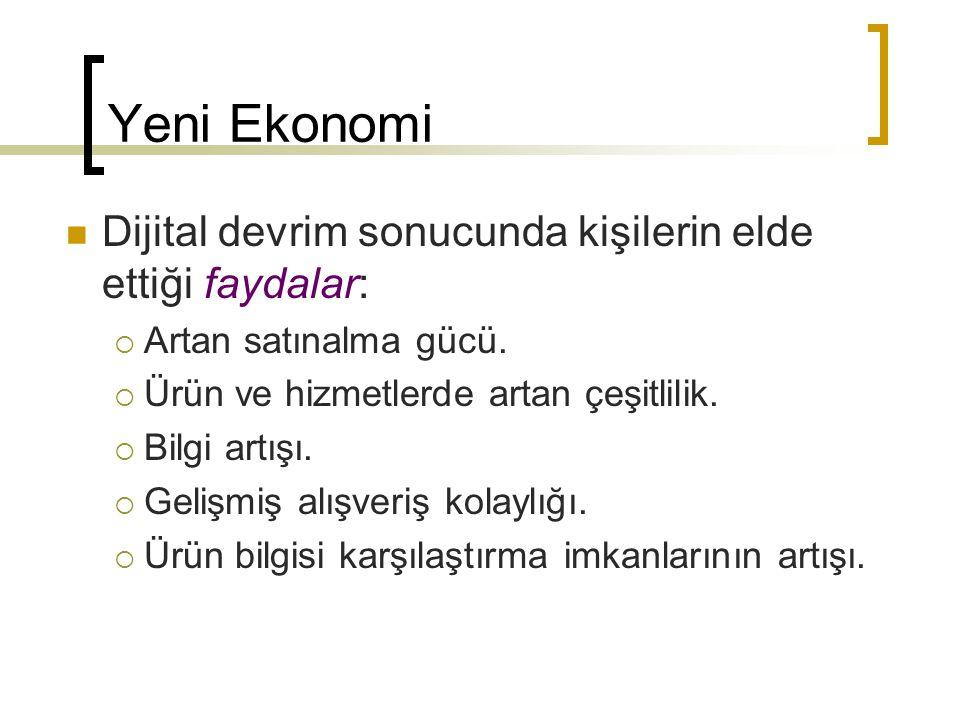 Yeni Ekonomi Dijital devrim sonucunda kişilerin elde ettiği faydalar: