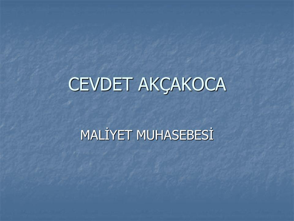 CEVDET AKÇAKOCA MALİYET MUHASEBESİ