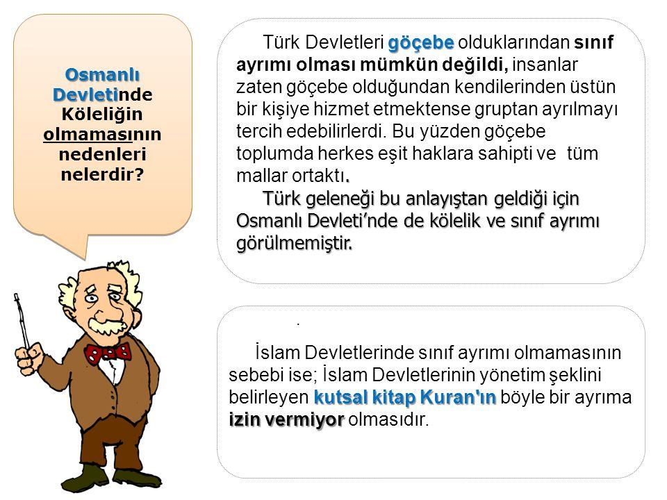 Osmanlı Devletinde Köleliğin olmamasının nedenleri nelerdir