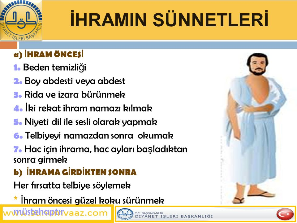 İHRAMIN SÜNNETLERİ 1. Beden temizliği 2. Boy abdesti veya abdest