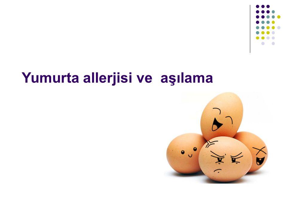 Yumurta allerjisi ve aşılama