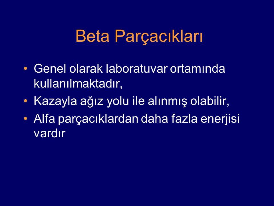 Beta Parçacıkları Genel olarak laboratuvar ortamında kullanılmaktadır,