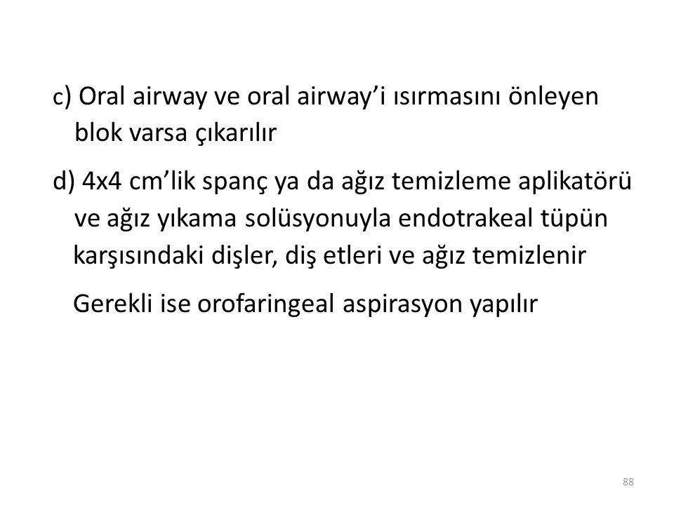 e) Endotrekeal tüpün ne kadarının dudaklarının dışında kaldığı cm cinsinde not edilir