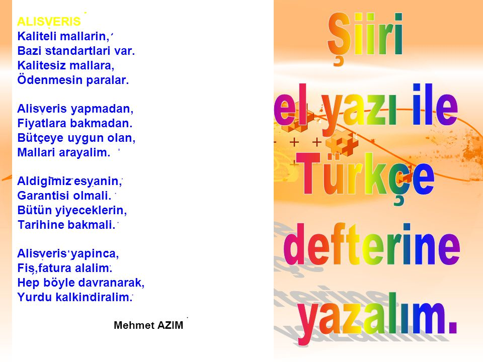 Şiiri el yazı ile Türkçe defterine yazalım. ALISVERIS