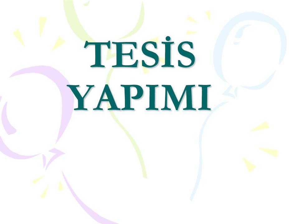 TESİS YAPIMI