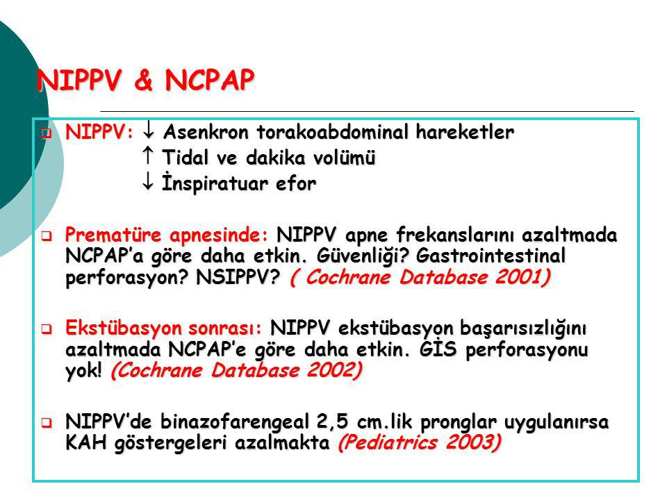 NIPPV & NCPAP NIPPV:  Asenkron torakoabdominal hareketler