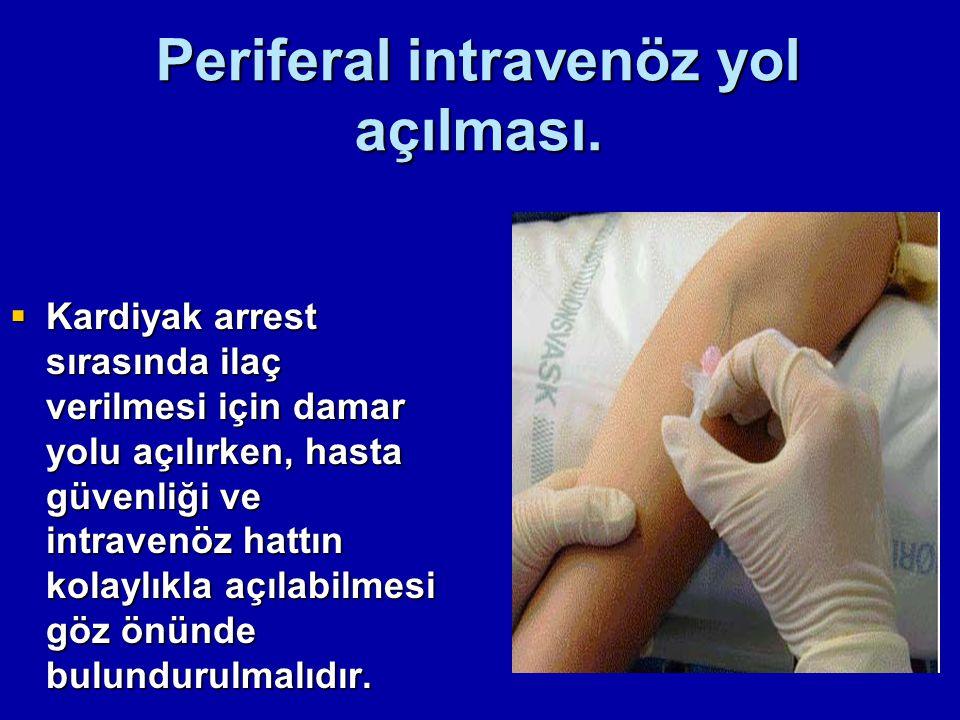Periferal intravenöz yol açılması.