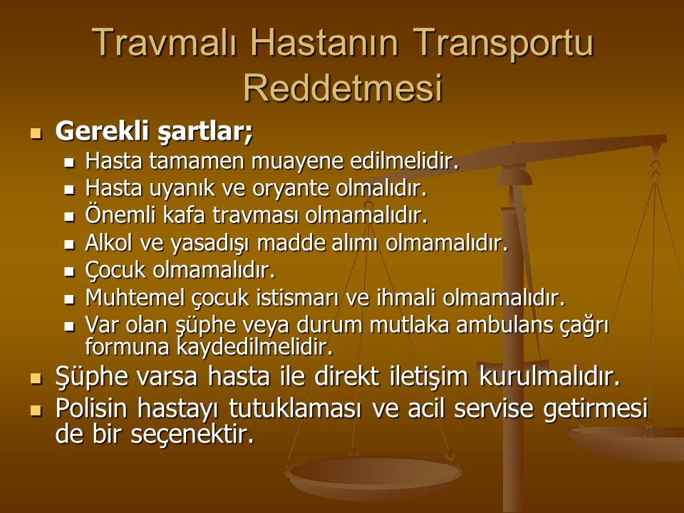 Travmalı Hastanın Transportu Reddetmesi