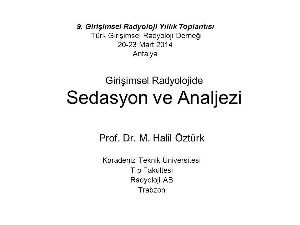 Girişimsel Radyolojide Sedasyon ve Analjezi