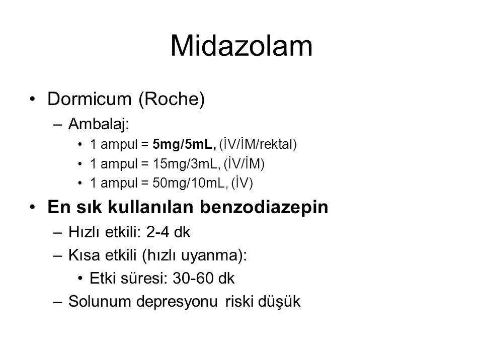Midazolam Dormicum (Roche) En sık kullanılan benzodiazepin Ambalaj: