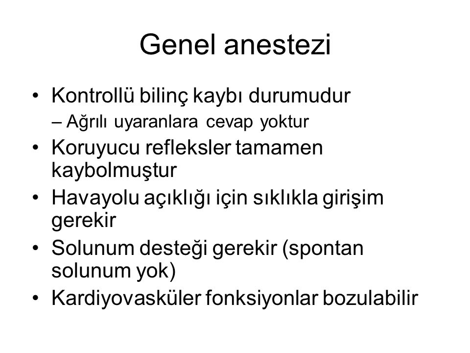 Genel anestezi Kontrollü bilinç kaybı durumudur