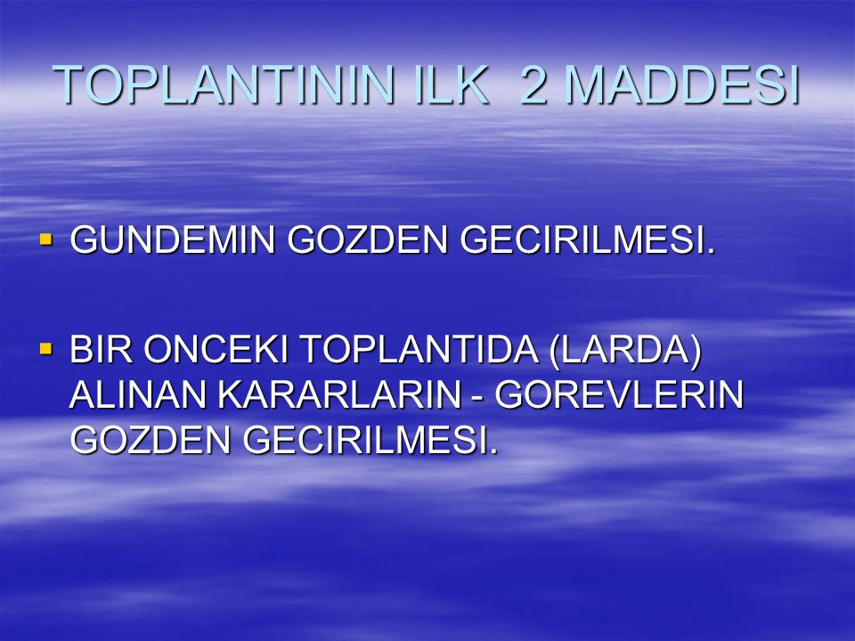 TOPLANTININ ILK 2 MADDESI