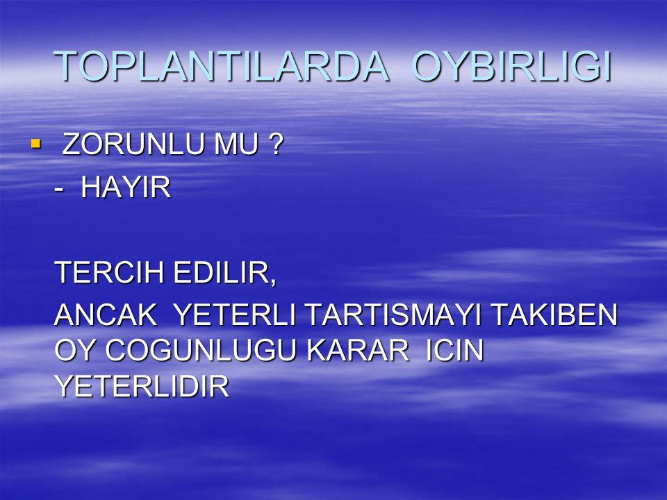 TOPLANTILARDA OYBIRLIGI
