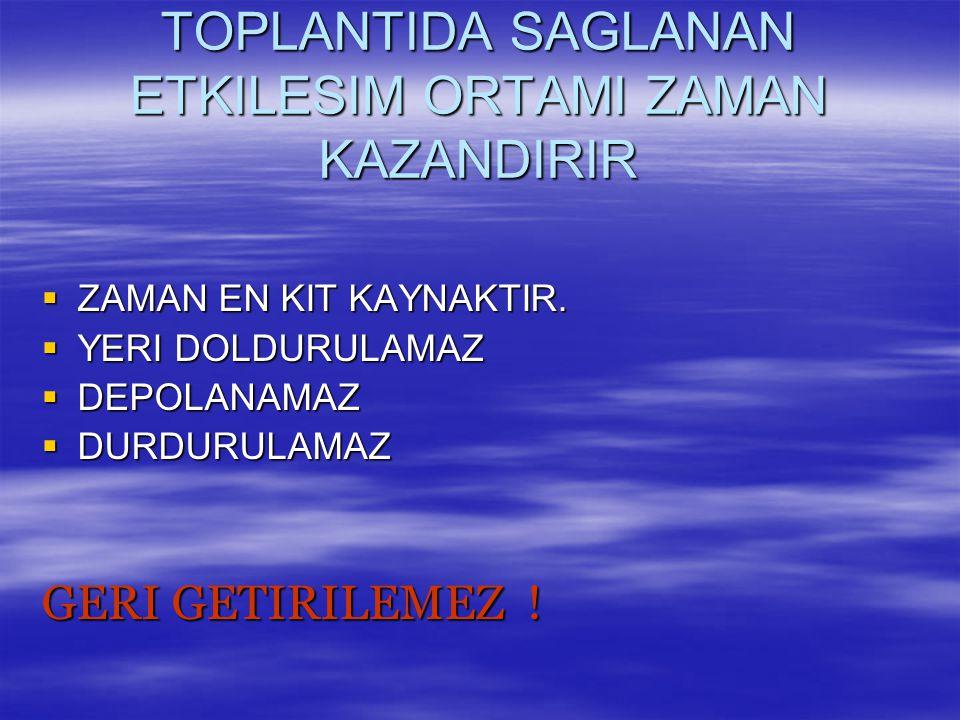 TOPLANTIDA SAGLANAN ETKILESIM ORTAMI ZAMAN KAZANDIRIR