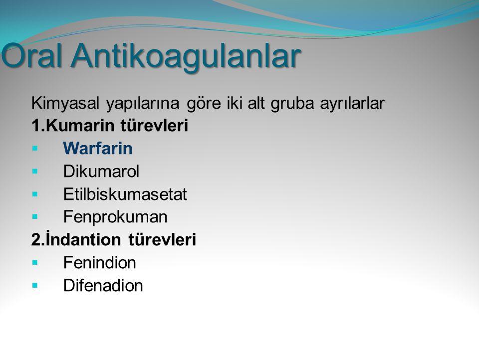 Oral Antikoagulanlar Kimyasal yapılarına göre iki alt gruba ayrılarlar