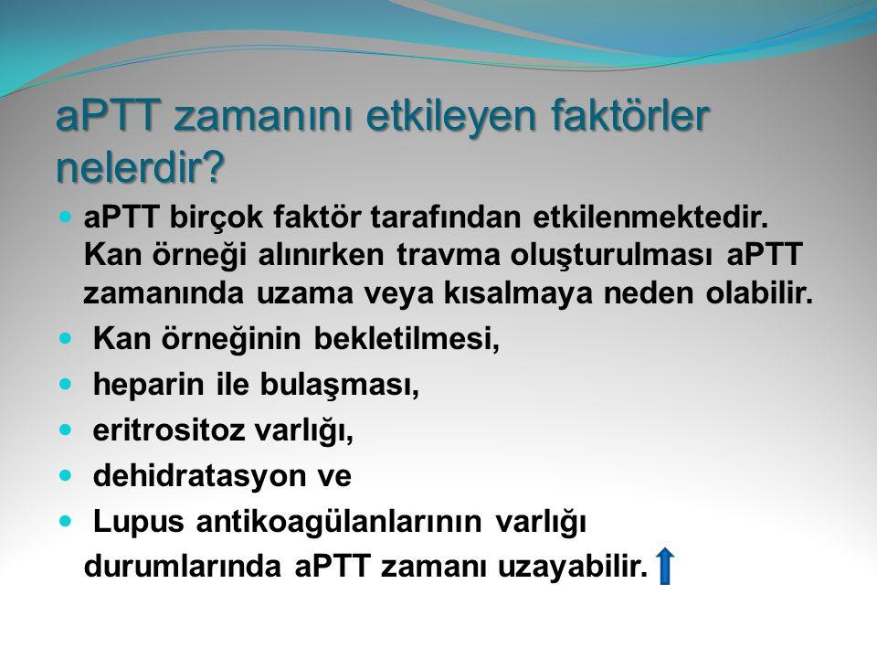 aPTT zamanını etkileyen faktörler nelerdir