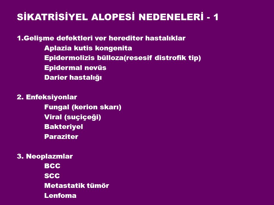 SİKATRİSİYEL ALOPESİ NEDENELERİ - 1