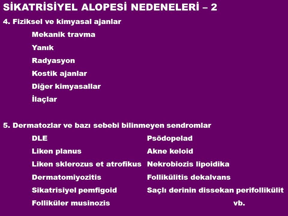 SİKATRİSİYEL ALOPESİ NEDENELERİ – 2