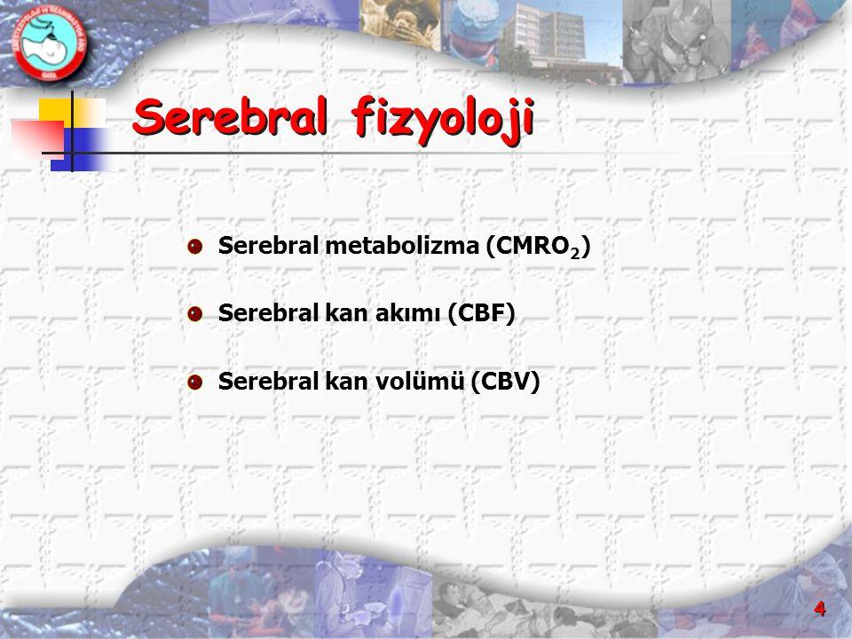 Serebral fizyoloji Serebral metabolizma (CMRO2)