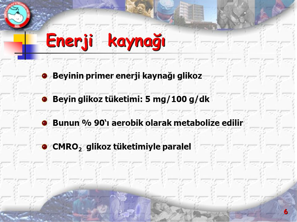 Enerji kaynağı Beyinin primer enerji kaynağı glikoz