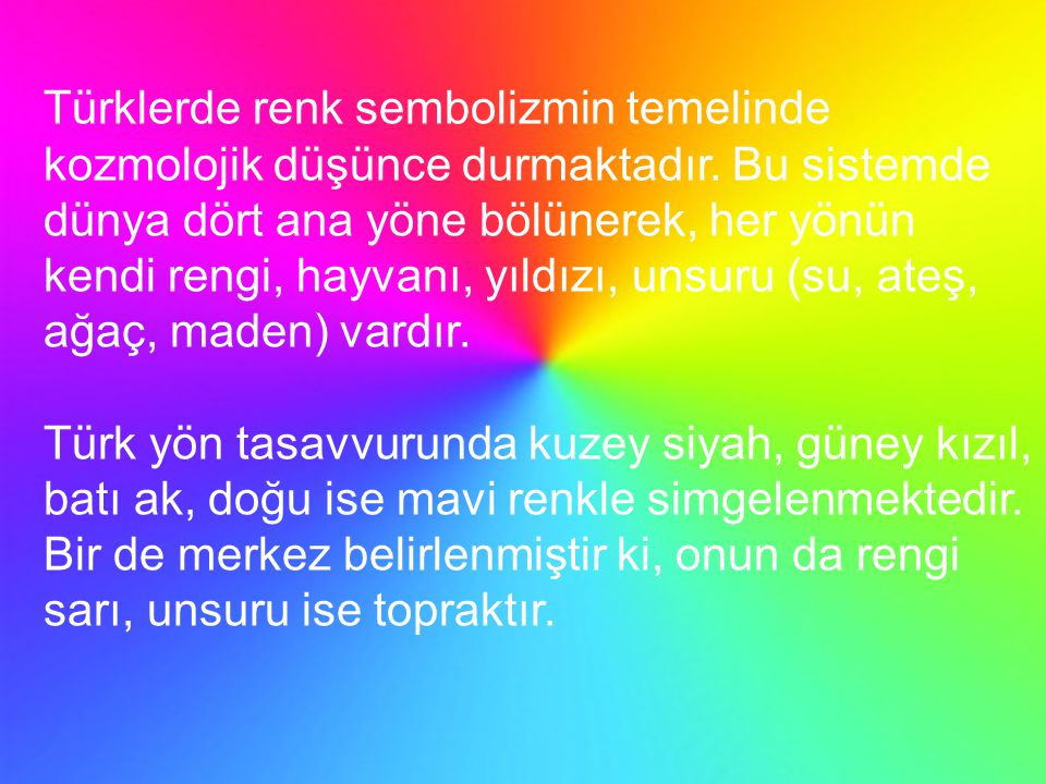 Türklerde renk sembolizmin temelinde kozmolojik düşünce durmaktadır