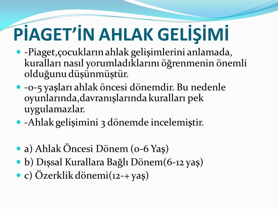 PİAGET'İN AHLAK GELİŞİMİ