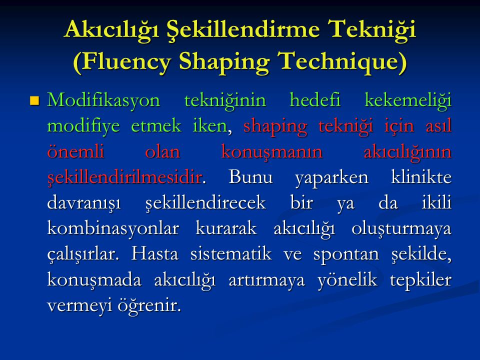 Akıcılığı Şekillendirme Tekniği (Fluency Shaping Technique)