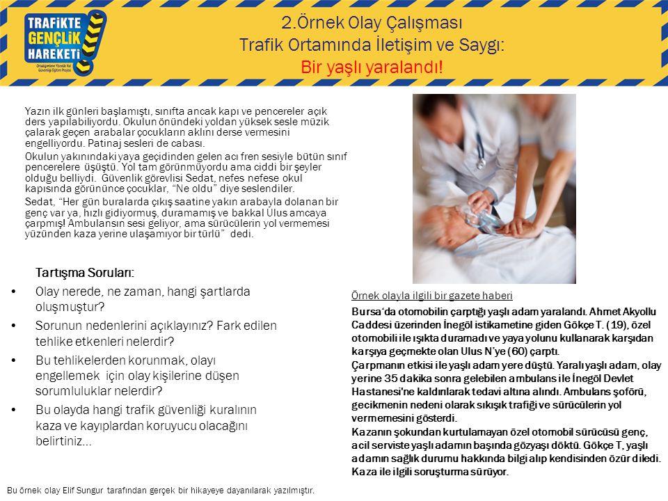 2.Örnek Olay Çalışması Trafik Ortamında İletişim ve Saygı: Bir yaşlı yaralandı!