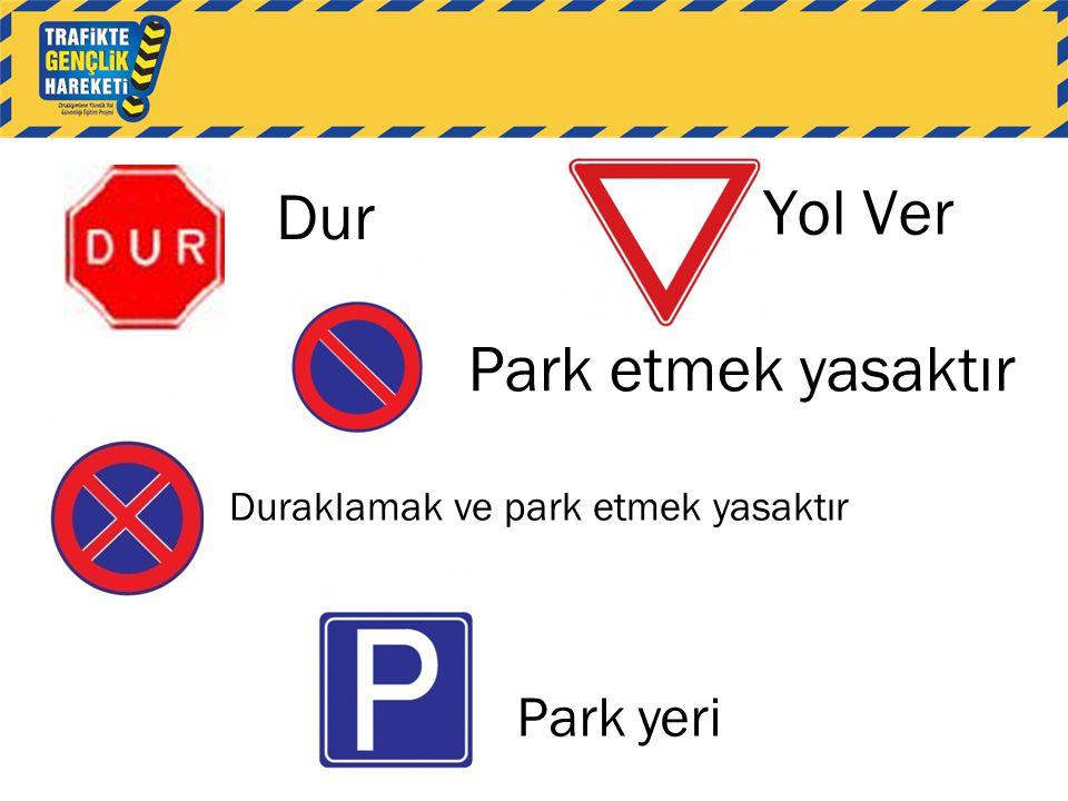 Yol Ver Dur Park etmek yasaktır Park yeri