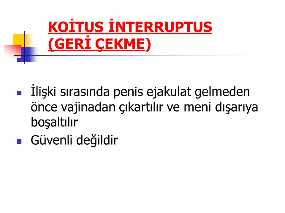 KOİTUS İNTERRUPTUS (GERİ ÇEKME)