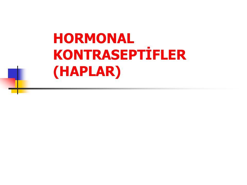 HORMONAL KONTRASEPTİFLER (HAPLAR)