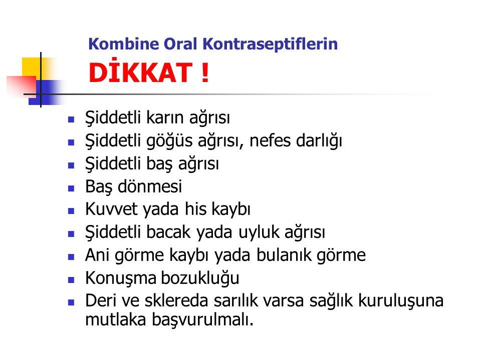 Kombine Oral Kontraseptiflerin DİKKAT !