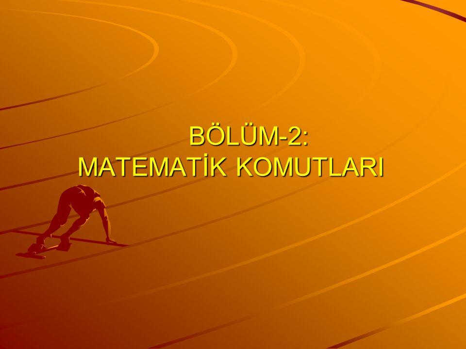 BÖLÜM-2: MATEMATİK KOMUTLARI