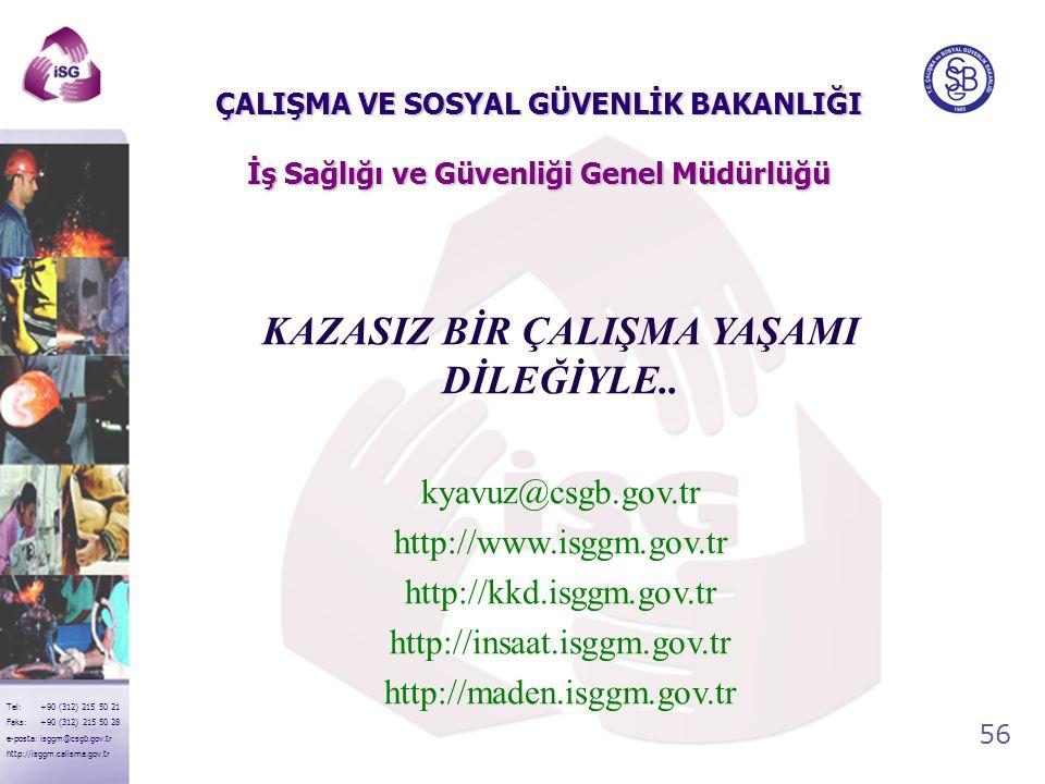 KAZASIZ BİR ÇALIŞMA YAŞAMI DİLEĞİYLE..