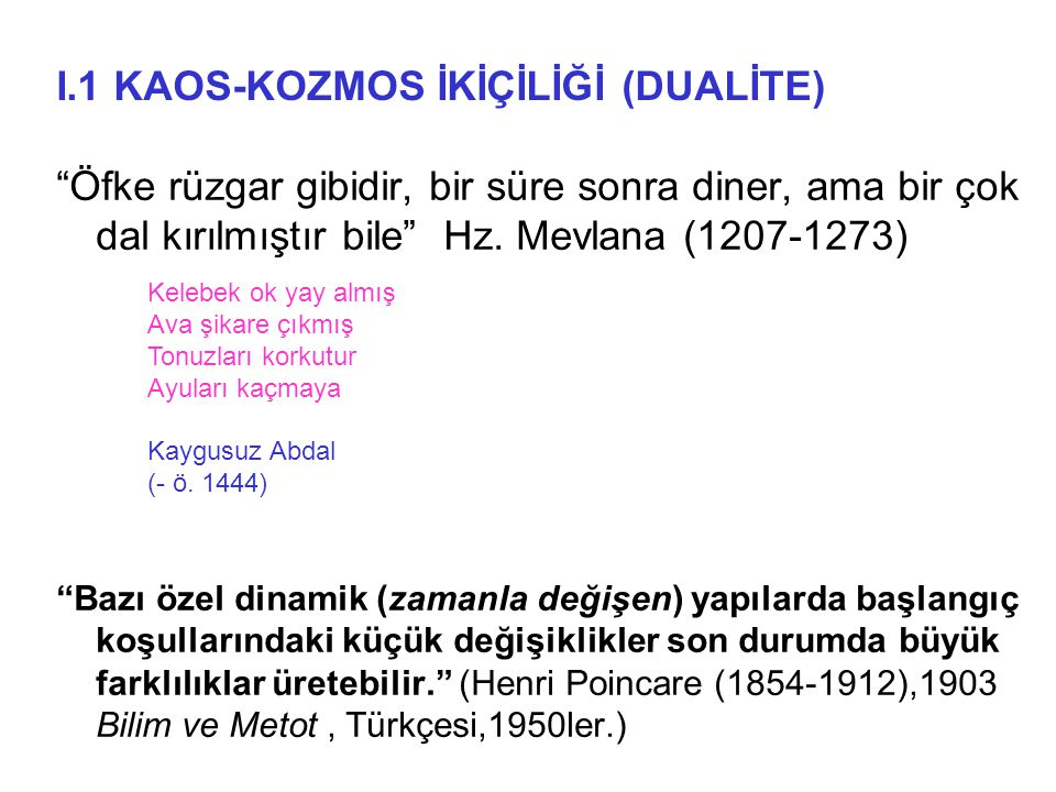 I.1 KAOS-KOZMOS İKİÇİLİĞİ (DUALİTE)