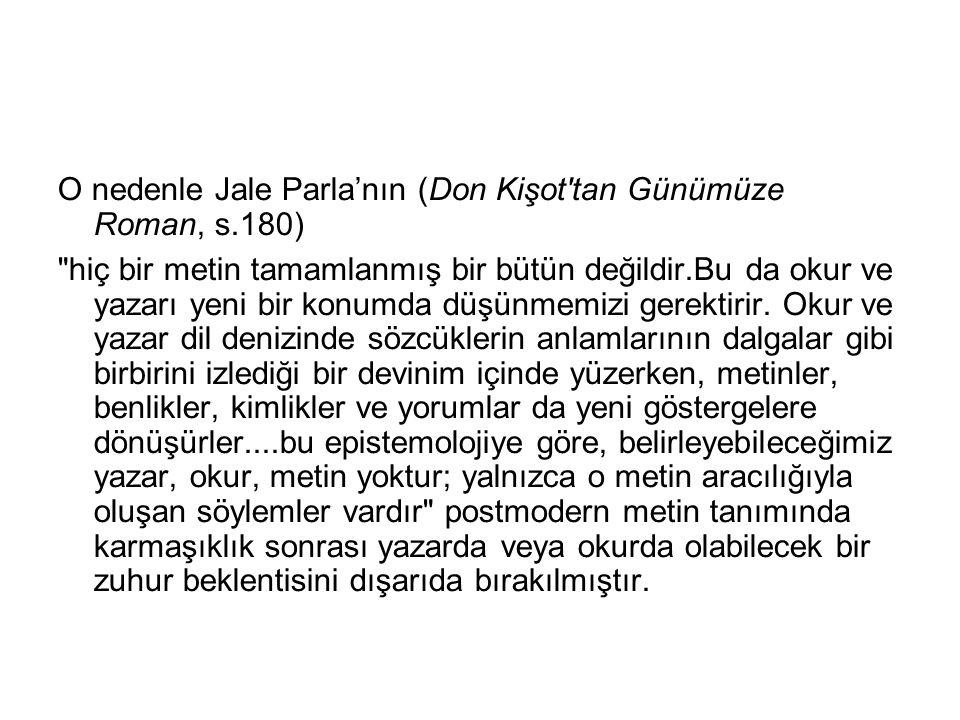 O nedenle Jale Parla'nın (Don Kişot tan Günümüze Roman, s.180)
