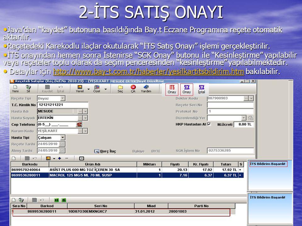 2-İTS SATIŞ ONAYI Java'dan kaydet butonuna basıldığında Bay.t Eczane Programına reçete otomatik aktarılır.