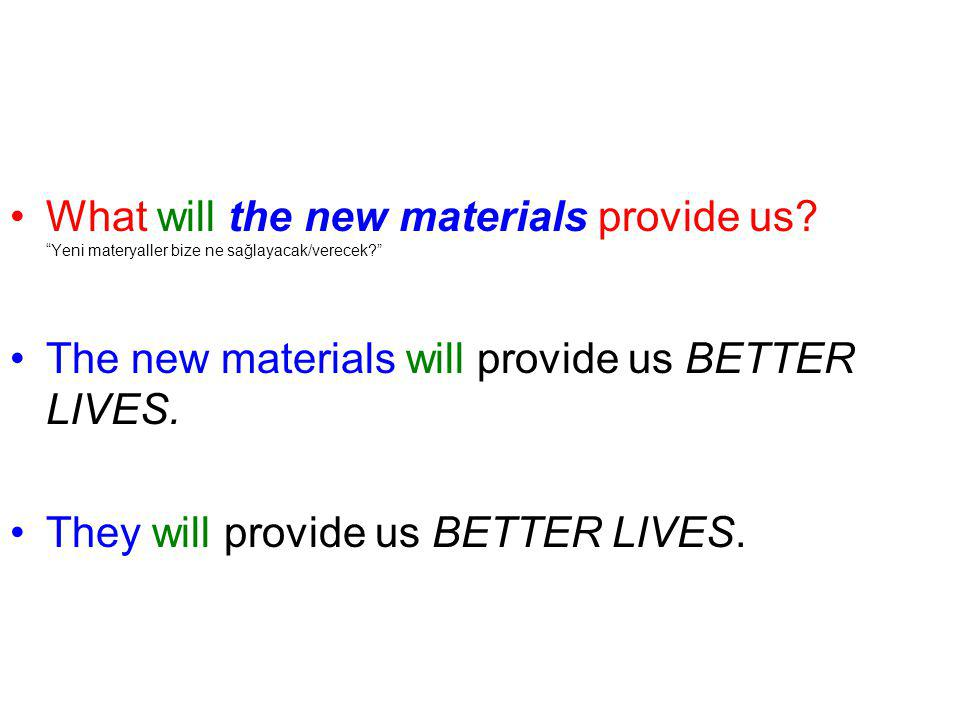 What will the new materials provide us
