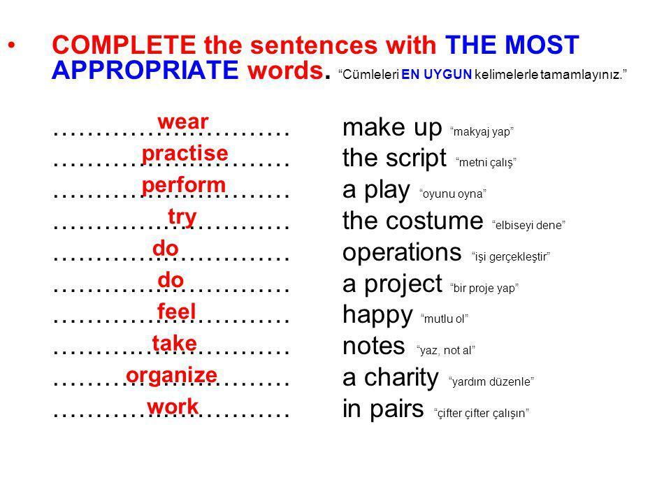 …………….………… make up makyaj yap …………….………… the script metni çalış