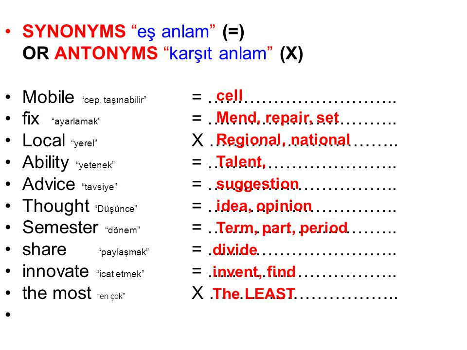 SYNONYMS eş anlam (=) OR ANTONYMS karşıt anlam (X)