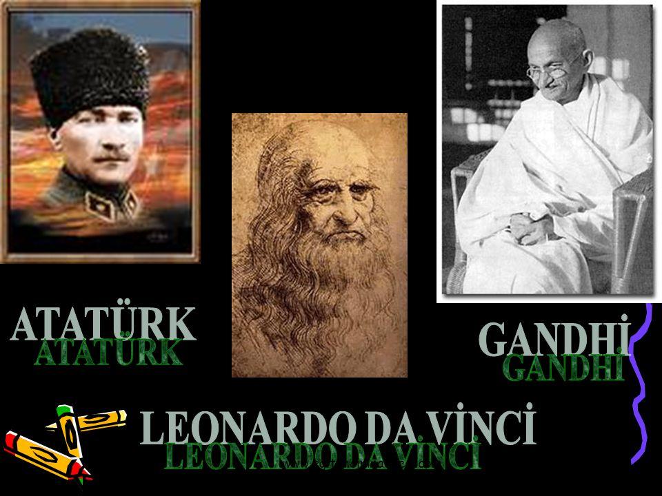 ATATÜRK GANDHİ LEONARDO DA VİNCİ