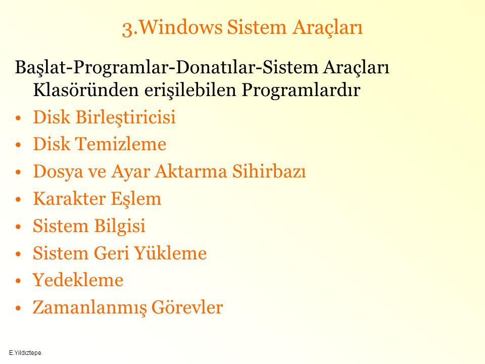 3.Windows Sistem Araçları