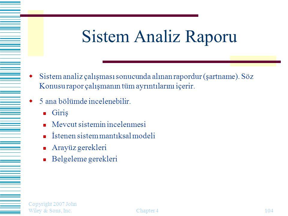 Sistem Analiz Raporu Sistem analiz çalışması sonucunda alınan rapordur (şartname). Söz Konusu rapor çalışmanın tüm ayrıntılarını içerir.