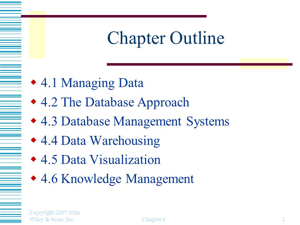 Chapter Outline 4.1 Managing Data 4.2 The Database Approach