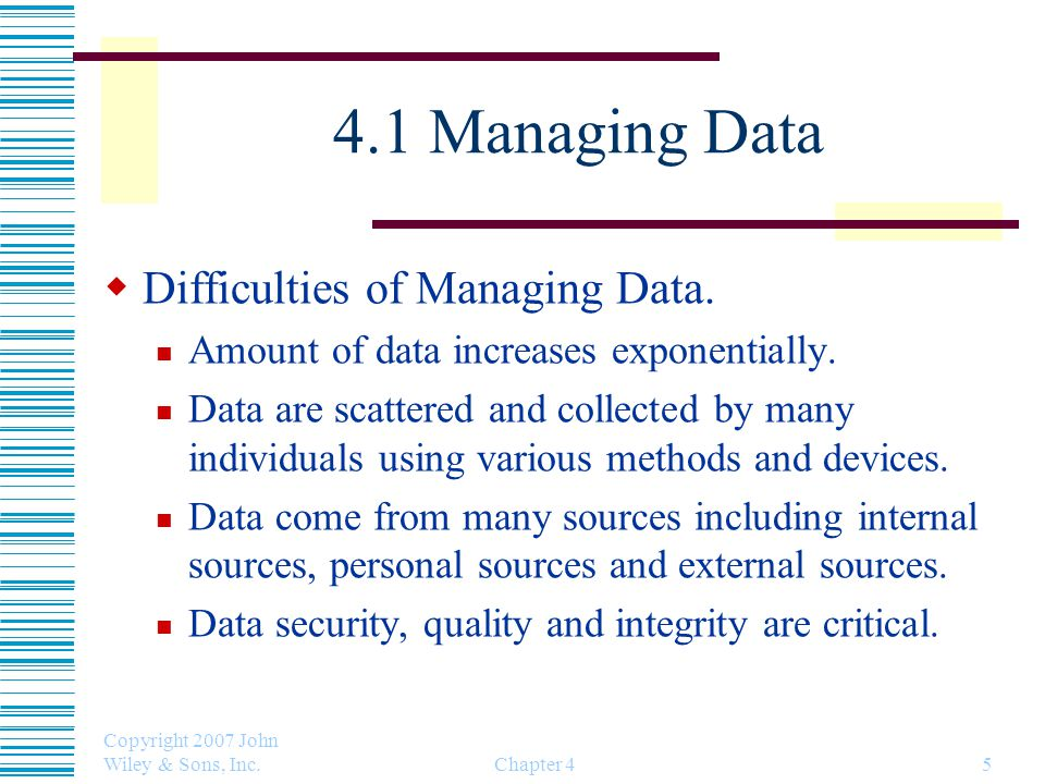 4.1 Managing Data Difficulties of Managing Data.